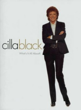 Cilla Black: What's It All About by Cilla Black