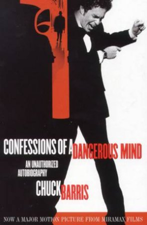 Confessions Of A Dangerous Mind - Film Tie-In by Chuck Barris