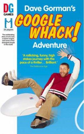 Dave Gorman's Googlewhack! Adventure by Dave Gorman