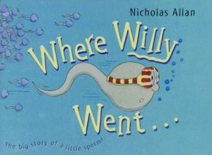 Where Willy Went . . . by Nicholas Allan