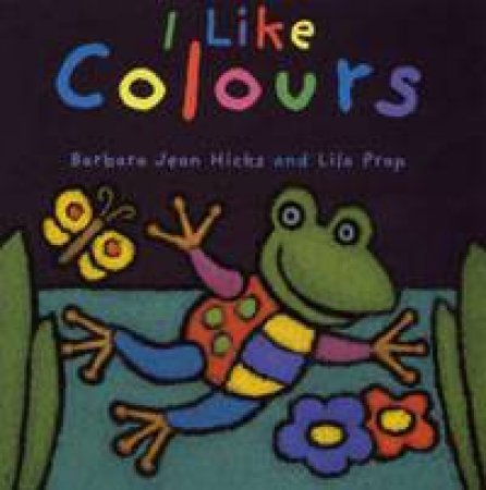 I Like Colours by Hicks & Prap