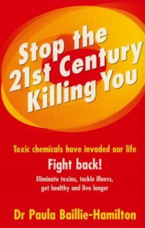 Stop The 21st Century Killing by Paula Baillie-Hamilton