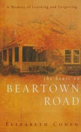The House On Beartown Road by Elizabeth Cohen