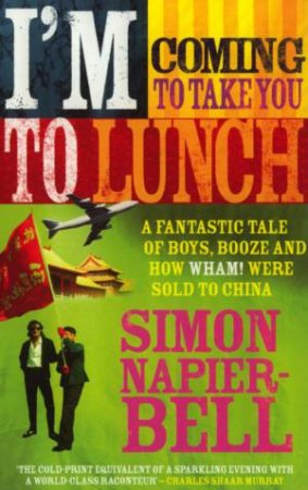 I'm Coming To Take You To Lunch by Simon Napier-Bell