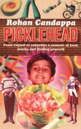 Picklehead by Rohan Candappa
