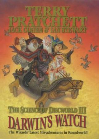 The Science Of Discworld III: Darwin's Watch by Terry Pratchett