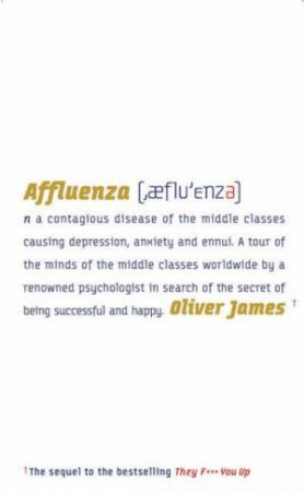 Affluenza - The Secret Of Being Successful & Happy by Oliver James