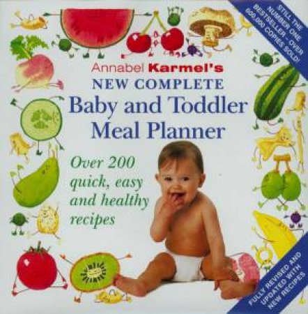 New Complete Baby And Toddler Meal Planner by Karmel Annabel