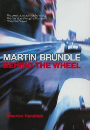 Behind The Wheel by Maurice Hamilton