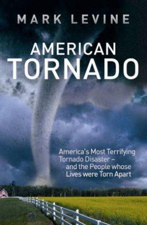 American Tornado by Mark Levine