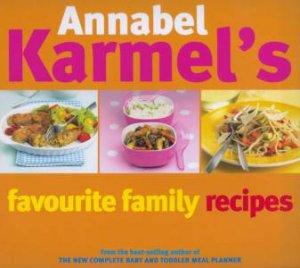Annabel Karmel's Favourite Family Recipes by Annabel Karmel