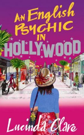 An English Psychic In Hollywood by Lucinda Clarle