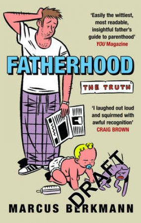 Fatherhood: The Truth by Marcus Berkmann