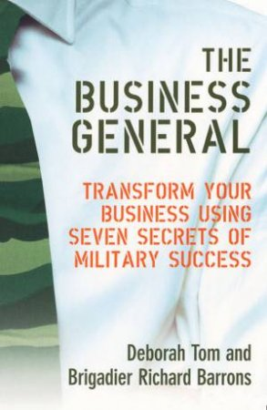 The Business General by Deborah Tom &  Brig. Richard Barrons