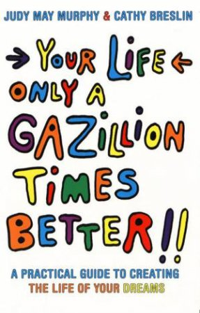 Your Life Only A Gazillion Times by Judy May Murphy &  Cathy Breslin