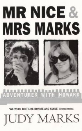 Mr Nice & Mrs Marks by Judy Marks