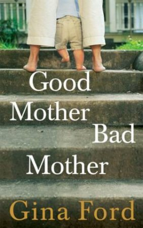 Good Mother Bad Mother by Gina Ford
