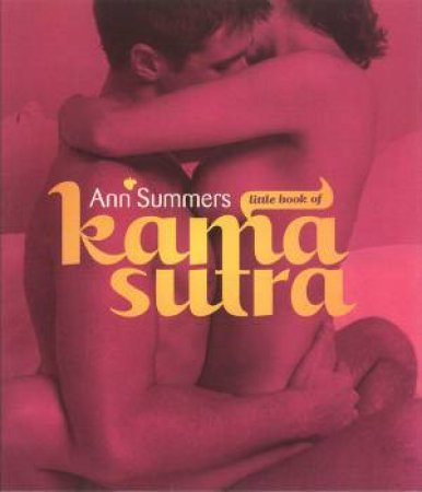 Ann Summers' Little Book Of Kama Sutra by Ann Summers