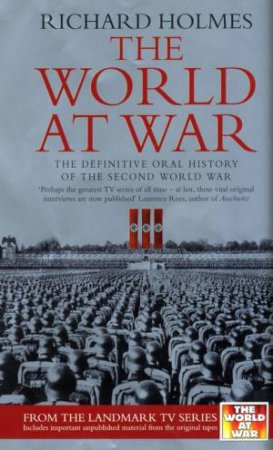 The World At War by Richard Holmes