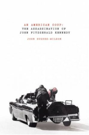 An American Coup: The Assassination Of John Fitzge by John Hughes-Wilson