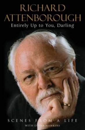 Entirely Up To You, Darling by Richard Attenborough