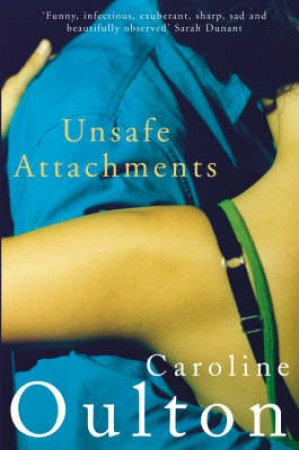 Unsafe Attachments by Caroline Oulton