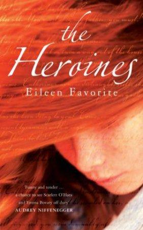 The Heroines by Eileen Favorite