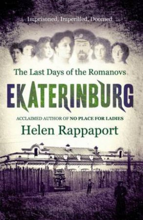 Ekaterinburg by Helen Rappaport