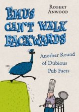 Emus Cant Walk Backwards Another Round of Dubious Pub facts