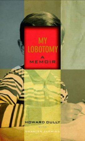 My Lobotomy by Dully & Fleming
