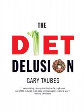 Diet Delusion by Gary Taubes
