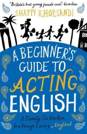 A Beginner's Guide to Acting English by Shappi Khorsandi