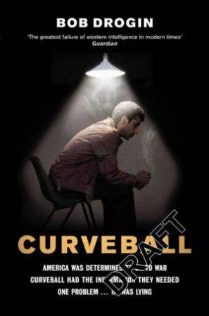 Curveball by Bob Drogin