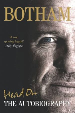 Botham: Head On: The Autobiography by Ian Botham