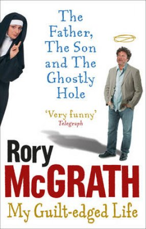 The Father, The Son and the Ghostly Hole by Rory Mcgrath