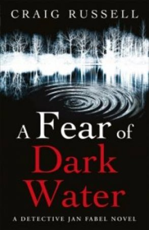 A Fear of Dark Water by Craig Russell