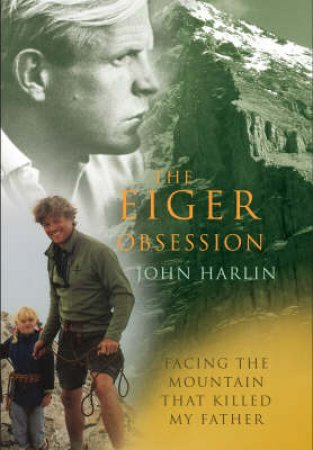 The Eiger Obsession by J Harlin Iii