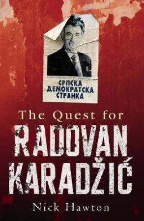 The Quest For Radovan Karazic by Nick Hawton