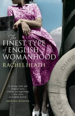 The Finest Type Of English Womanhood by Rachel Heath