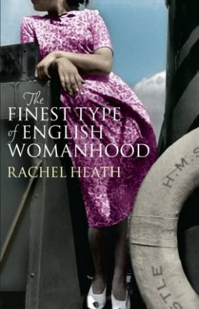 Finest Type Of English Womanhood by Rachel Heath