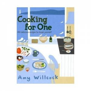 Cooking For One by Amy Willcock