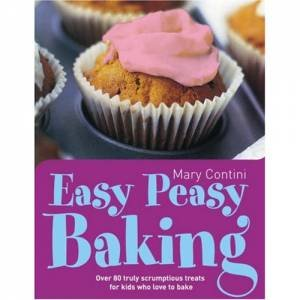 Easy Peasy Baking by Mary Contini