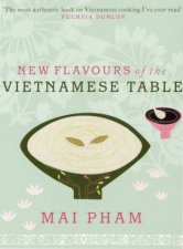 New Flavours Of The Vietnamese Table