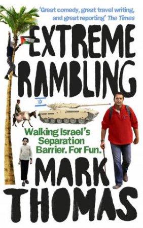 Extreme Rambling by Mark Thomas