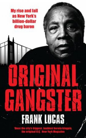 Original Gangster by Frank Lucas