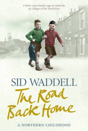 The Road Back Home by Sid Waddell