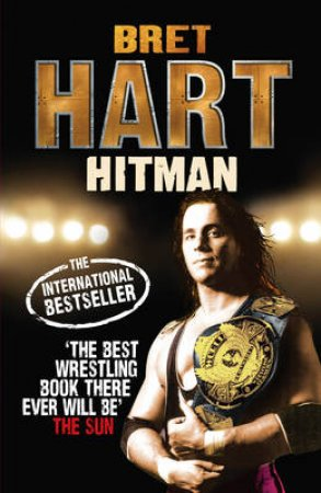 The Hitman by Bret Hart