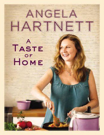 A Taste of Home by Angela Hartnett