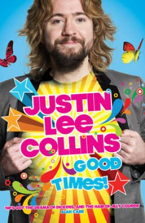 Good Times! by Justin Lee Collins