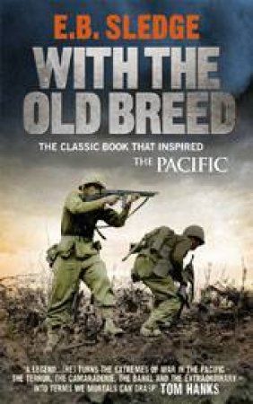With The Old Breed by E B Sledge